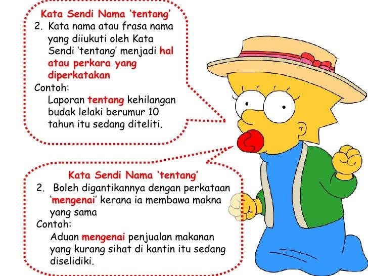<ul><li>Kata Sendi Nama 'tentang' </li></ul><ul><li>Kata nama atau frasa nama yang diiukuti oleh Kata Sendi 'tentang' menj...