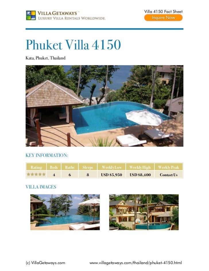 Villa 4150 Fact SheetPhuket Villa 4150Kata, Phuket, ThailandKEY INFORMATION:  Rating     Beds    Baths   Sleeps      Weekl...