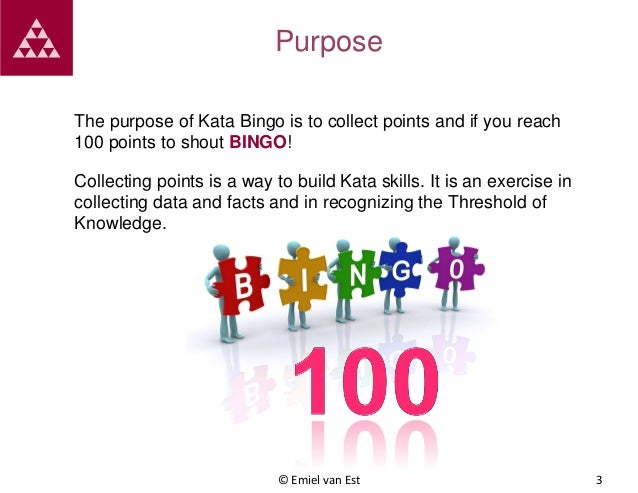 Purpose The purpose of Kata Bingo is to collect points and if you reach 100 points to shout BINGO! Collecting points is a ...