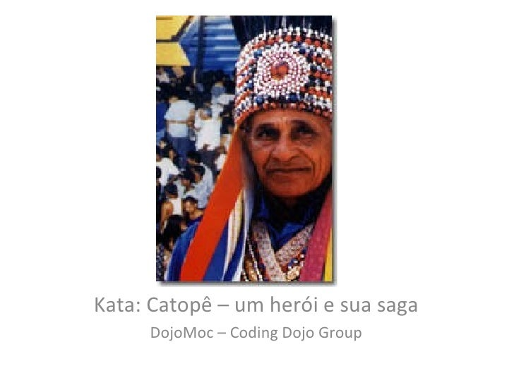 Kata: Catopê – um herói e sua saga DojoMoc – Coding Dojo Group