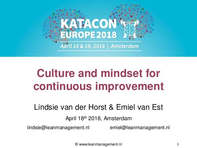 Lean Management Teachers 1 Culture and mindset for continuous improvement Lindsie van der Horst & Emiel van Est April 18th...