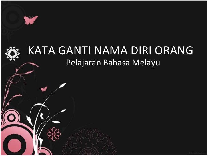 KATA GANTI NAMA DIRI ORANG      Pelajaran Bahasa Melayu