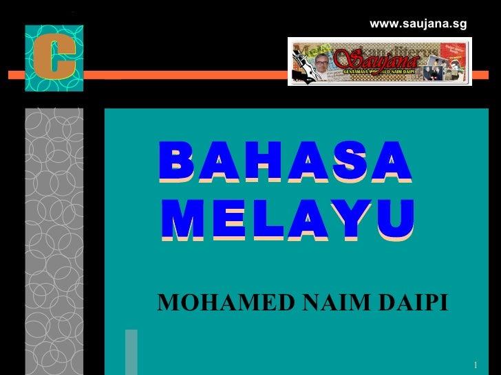www.saujana.sg     BAHASA MELAYU MOHAMED NAIM DAIPI                                1