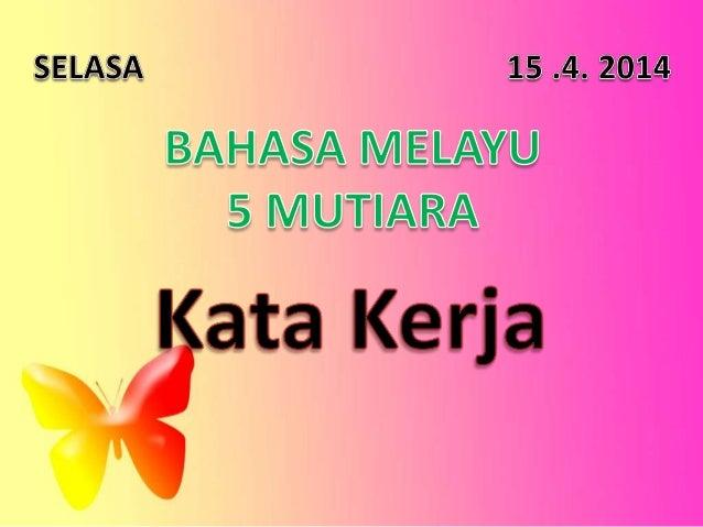 Definisi / maksud. Kata kerja dalam Bahasa Melayu bermaksud perkataan yang menunjukkan perbuatan, aktiviti atau pekerjaan ...