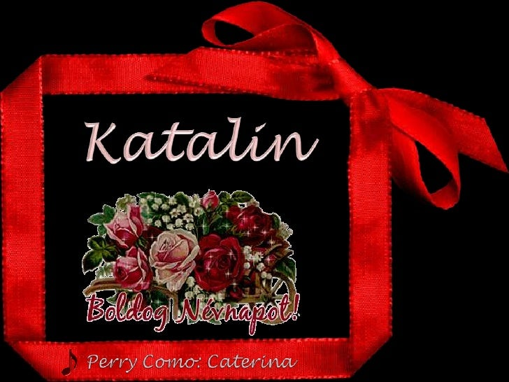 Katalin<br />Perry Como: Caterina<br />