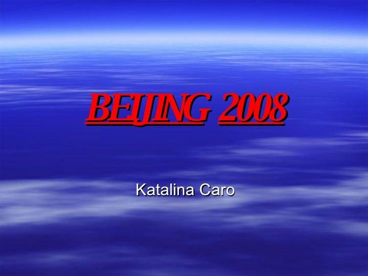 BEIJING   2008 Katalina Caro