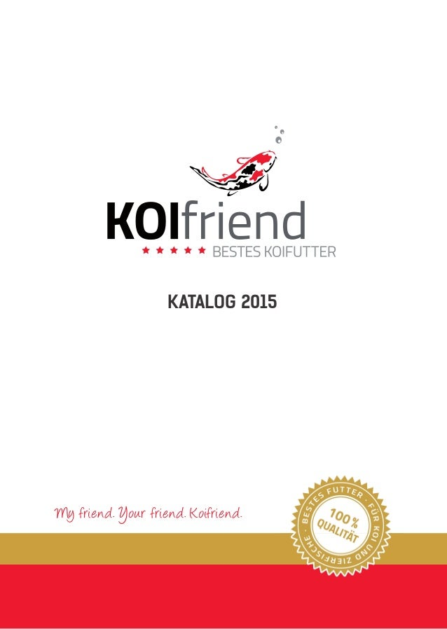 KATALOG 2015  My friend. Y our friend. K oifriend.