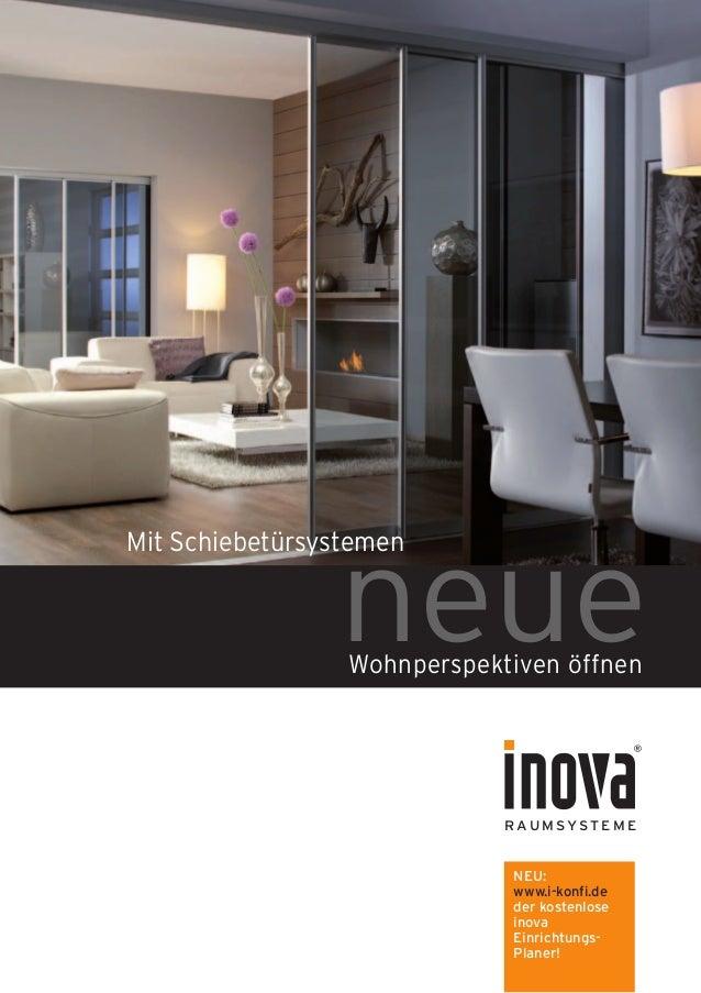 Mit Schiebetürsystemen neueWohnperspektiven öffnen R A U M SYST E M E NEU: www.i-konfi.de der kostenlose inova Einrichtung...
