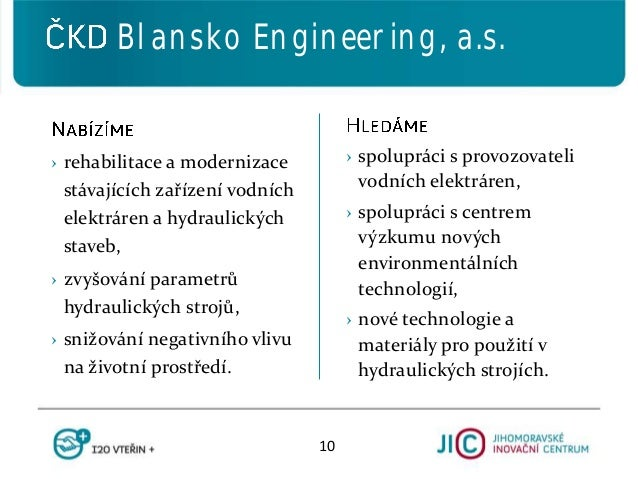 › spolupráci s provozovateli vodních elektráren, › spolupráci s centrem výzkumu nových environmentálních technologií, › no...