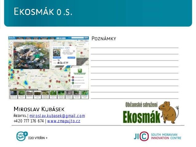   miroslav.kubasek@gmail.com +420 777 176 674   www.zmapujto.cz o.s.