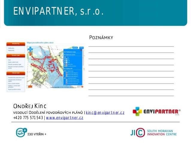 Kinc kinc@envipartner.cz +420 775 571 543   www.envipartner.cz ENVIPARTNER, s.r.o.