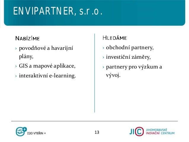 › obchodní partnery, › investiční záměry, › partnery pro výzkum a vývoj. › povodňové a havarijní plány, › GIS a mapové apl...