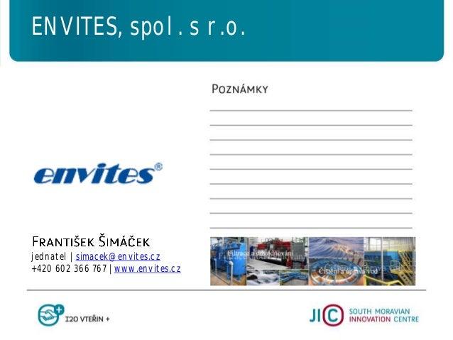 jednatel   simacek@envites.cz +420 602 366 767   www.envites.cz ENVITES, spol. s r.o.