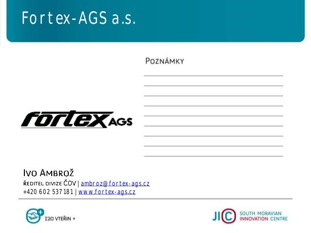   ambroz@fortex-ags.cz +420 602 537 181   www.fortex-ags.cz Fortex-AGS a.s.