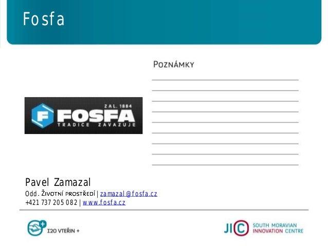 Pavel Zamazal Odd   zamazal@fosfa.cz +421 737 205 082   www.fosfa.cz Fosfa