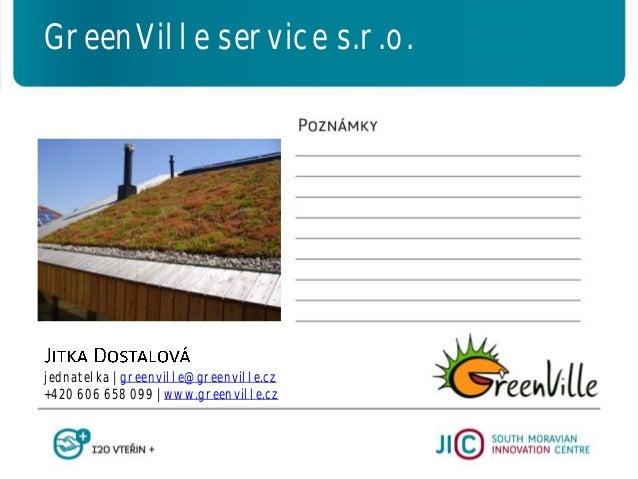 jednatelka   greenville@greenville.cz +420 606 658 099   www.greenville.cz GreenVille service s.r.o.