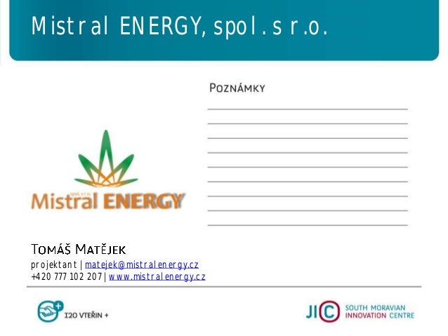 projektant   matejek@mistralenergy.cz +420 777 102 207   www.mistralenergy.cz Mistral ENERGY, spol. s r.o.