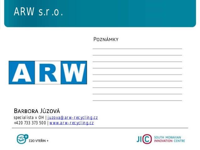 ARW s.r.o. specialista v OH   juzova@arw-recycling.cz +420 733 373 500   www.arw-recycling.cz