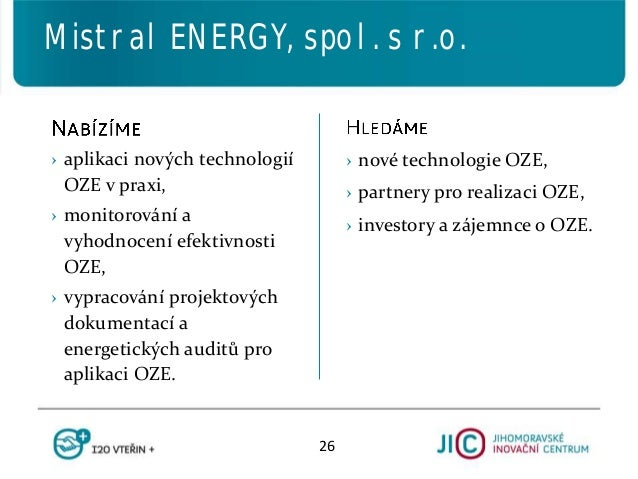 › nové technologie OZE, › partnery pro realizaci OZE, › investory a zájemnce o OZE. › aplikaci nových technologií OZE v pr...