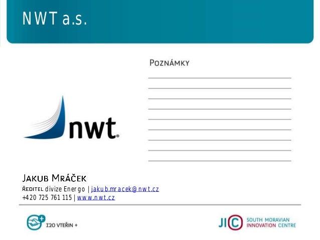 divize Energo   jakub.mracek@nwt.cz +420 725 761 115   www.nwt.cz NWT a.s.