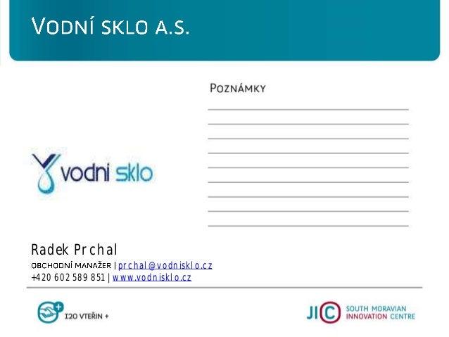 Radek Prchal prchal@vodnisklo.cz +420 602 589 851   www.vodnisklo.cz
