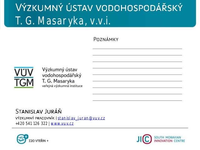 T. G. Masaryka, v.v.i. stanislav_juran@vuv.cz +420 541 126 322   www.vuv.cz