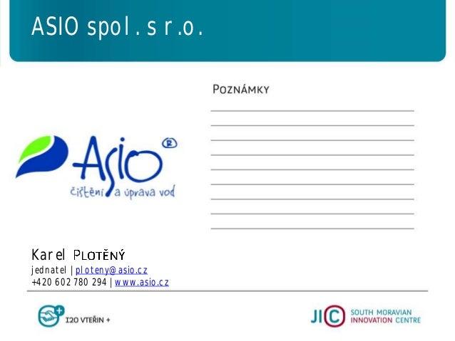 Karel jednatel   ploteny@asio.cz +420 602 780 294   www.asio.cz ASIO spol. s r.o.