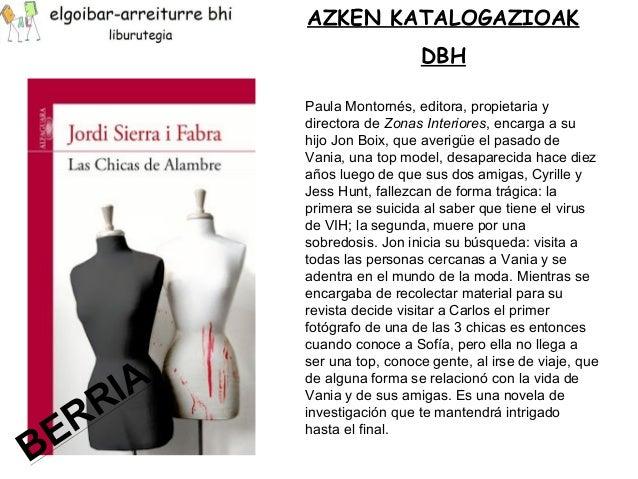AZKEN KATALOGAZIOAK  DBH  Paula Montornés, editora, propietaria y  directora de Zonas Interiores, encarga a su  hijo Jon B...