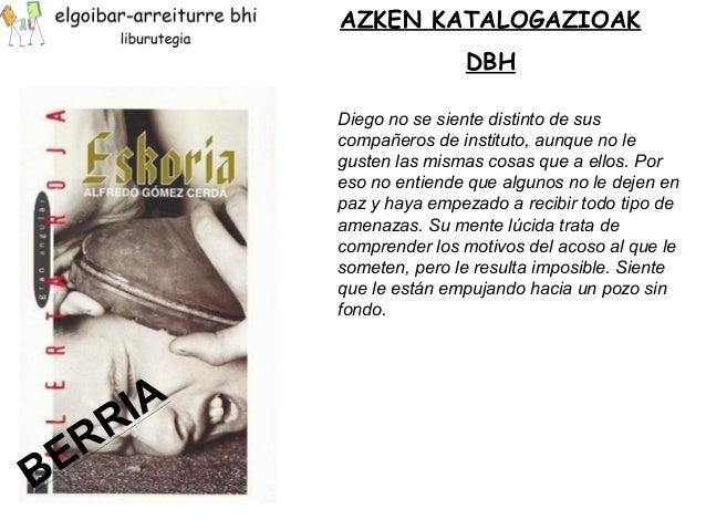 AZKEN KATALOGAZIOAK  DBH  Diego no se siente distinto de sus  compañeros de instituto, aunque no le  gusten las mismas cos...