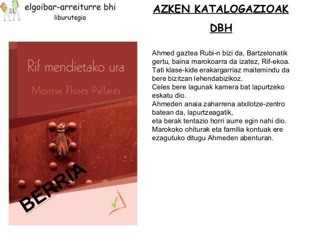 AZKEN KATALOGAZIOAK  DBH  Ahmed gaztea Rubi-n bizi da, Bartzelonatik  gertu, baina marokoarra da izatez, Rif-ekoa.  Tati k...