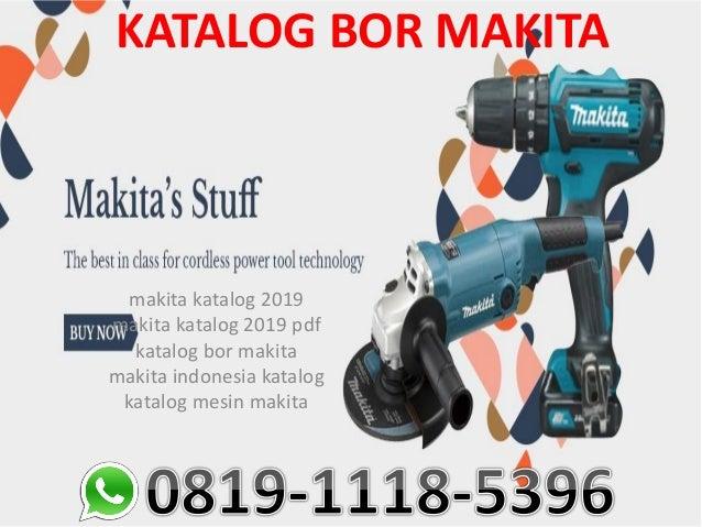 KATALOG BOR MAKITA makita katalog 2019 makita katalog 2019 pdf katalog bor makita makita indonesia katalog katalog mesin m...