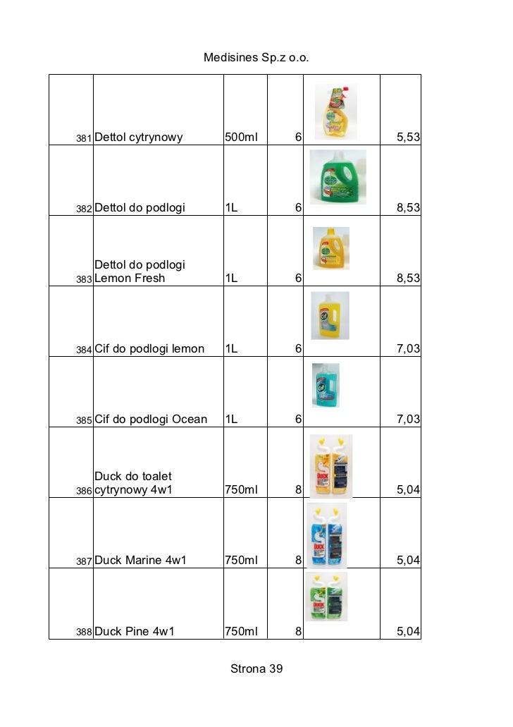 Medisines Sp.z o.o.381 Dettol   cytrynowy       500ml        6     5,53382 Dettol   do podlogi      1L           6     8,5...