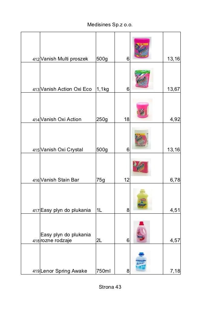 Medisines Sp.z o.o.412 Vanish   Multi proszek    500g          6    13,16413 Vanish   Action Oxi Eco 1,1kg           6    ...