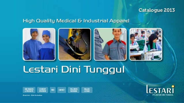 Catalogue 2013High Quality Medical & Industrial ApparelLestari Dini Tunggul   Our Brands             Company    Web   Cont...