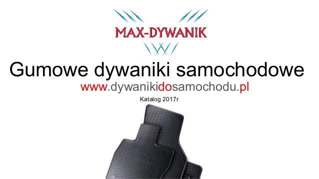 Gumowe dywaniki samochodowe Katalog 2017r www.dywanikidosamochodu.pl
