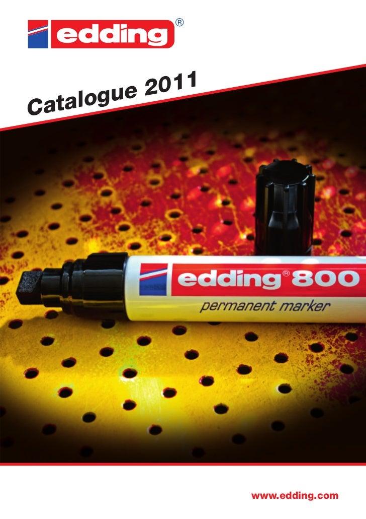 2011Cata logue                  www.edding.com