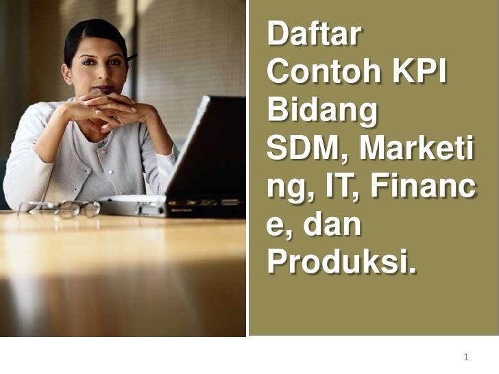 Daftar Contoh KPI Bidang SDM, Marketing, IT, Finance, dan Produksi.<br />1<br />