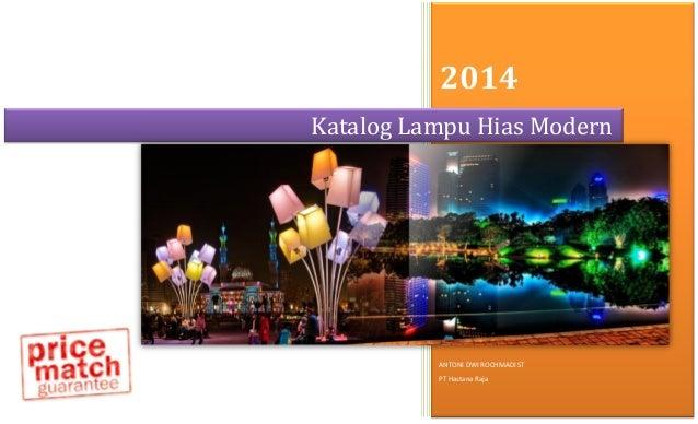 2014  ANTONI DWI ROCHMADI ST  PT Hastana Raja  Katalog Lampu Hias Modern