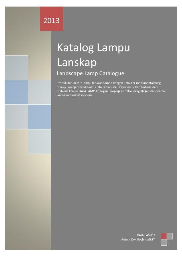 Katalog Lampu Lanskap Landscape Lamp Catalogue Produk dan desain lampu lanskap taman dengan karakter monumental yang mampu...
