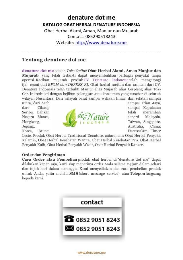 www.denature.me denature dot me KATALOG OBAT HERBAL DENATURE INDONESIA Obat Herbal Alami, Aman, Manjur dan Mujarab Contact...