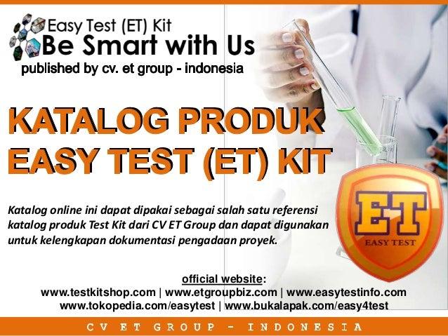 Katalog online ini dapat dipakai sebagai salah satu referensi katalog produk Test Kit dari CV ET Group dan dapat digunakan...