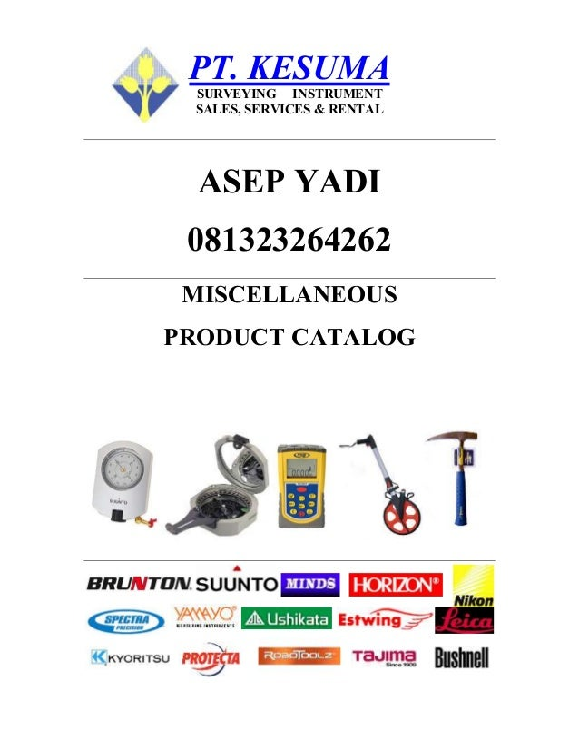 PT. KESUMA SURVEYING INSTRUMENT SALES, SERVICES & RENTAL  ASEP YADI 081323264262 MISCELLANEOUS PRODUCT CATALOG