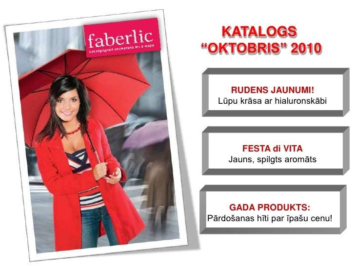 """KATALOGS """"OKTOBRIS"""" 2010       RUDENS JAUNUMI!   Lūpu krāsa ar hialuronskābi             FESTA di VITA      Jauns, spilgts..."""