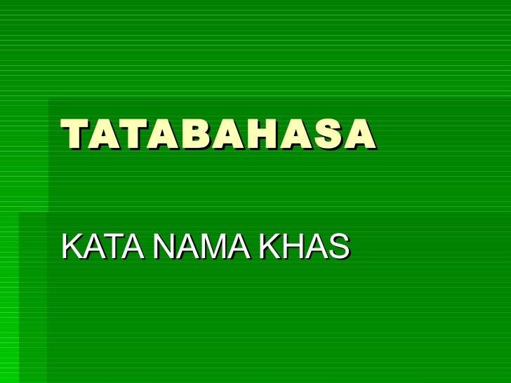 TATABAHASA KATA NAMA KHAS