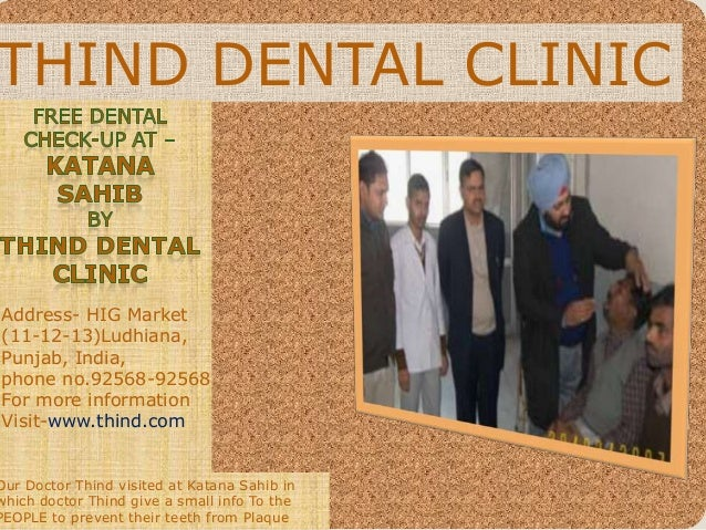 THIND DENTAL CLINICAddress- HIG Market(11-12-13)Ludhiana,Punjab, India,phone no.92568-92568For more informationVisit-www.t...