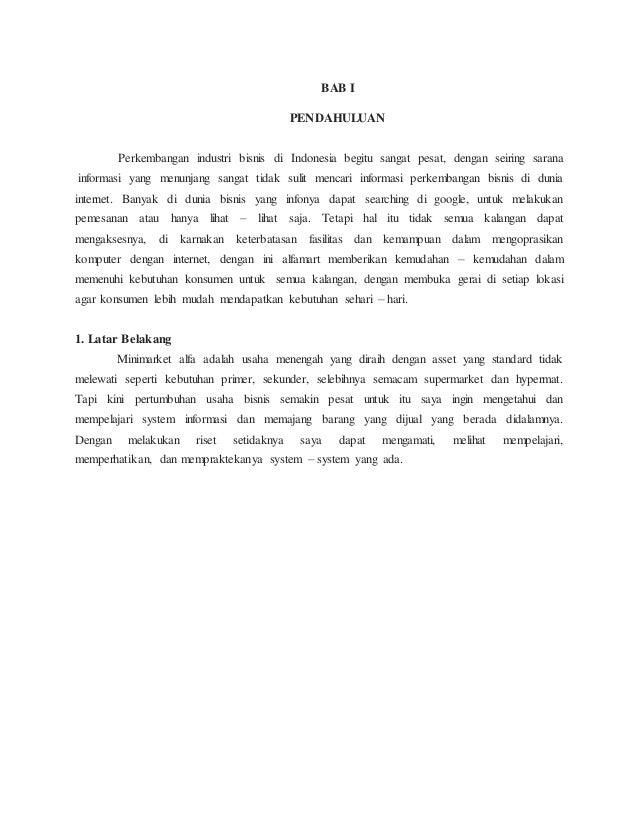 BAB I PENDAHULUAN Perkembangan industri bisnis di Indonesia begitu sangat pesat, dengan seiring sarana informasi yang menu...