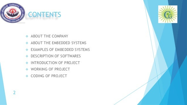 CONTENTS  ABOUT THE COMPANY  ABOUT THE EMBEDDED SYSTEMS  EXAMPLES OF EMBEDDED SYSTEMS  DESCRIPTION OF SOFTWARES  INTR...