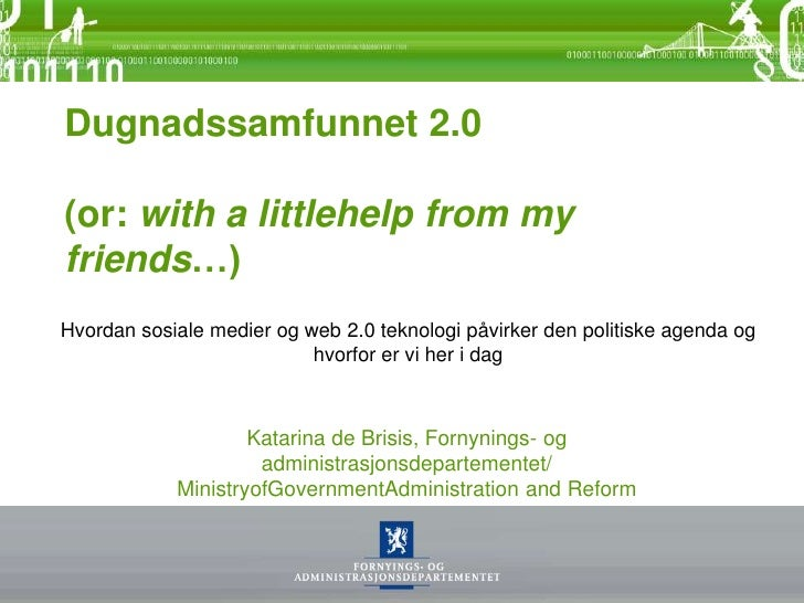 Dugnadssamfunnet 2.0 (or: with a littlehelp from my friends…)<br />Hvordan sosiale medier og web 2.0 teknologi påvirker de...