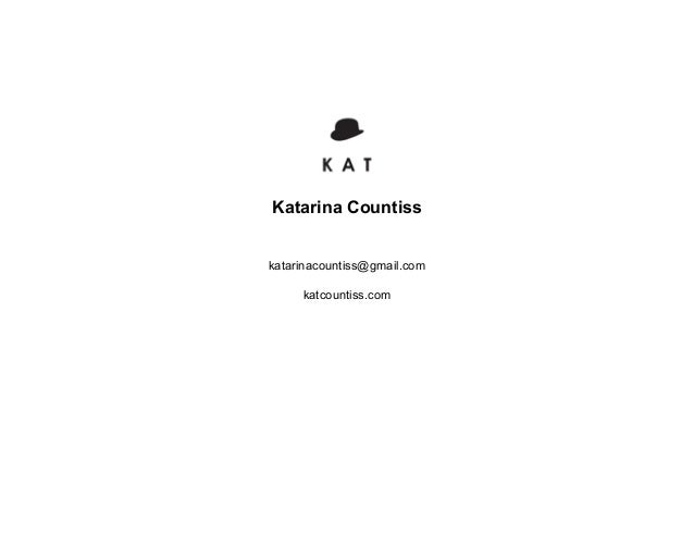 Katarina Countiss katarinacountiss@gmail.com katcountiss.com