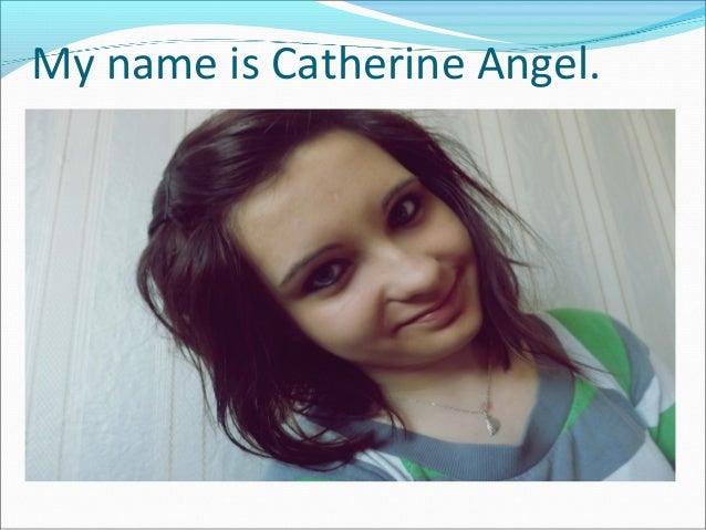 My name is Catherine Angel.